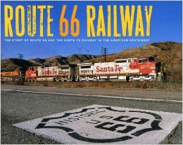 Route 66 Railway: The Story of Route: Elrond Lawrence