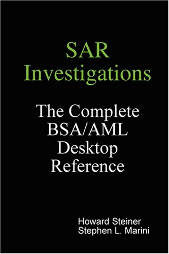 9780615214382: SAR Investigations - The Complete BSA/AML Desktop Reference