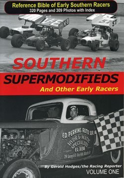 9780615215440: Southern Supermodifieds and Other Early Racers; a Reference Bible of Early Southern Racers - Volume One by Gerald Hodges (2008-08-01)