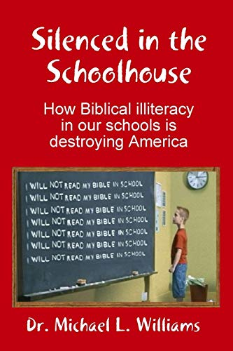 9780615215679: Silenced in the Schoolhouse: How Biblical illiteracy in our schools is destroying America