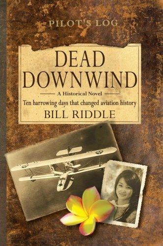 Dead Downwind: Ten Harrowing Days That Changed Aviation History, Pilot's Log: Bill Riddle