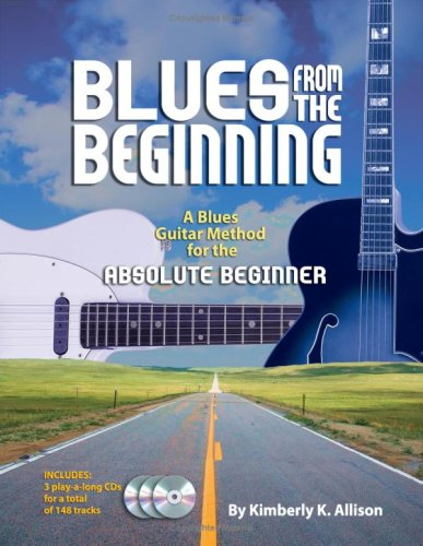 9780615217246: Blues from the Beginning: A Blues Guitar Method for the Absolute Beginner