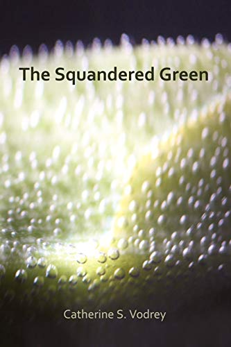 9780615217710: The Squandered Green