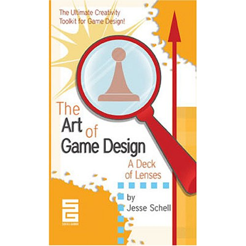 The Art of Game Design: A Deck of Lenses: Jesse Schell