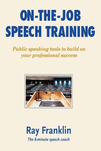 On-The-Job Speech Training: Franklin, Ray