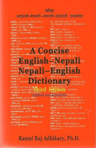 A Concise English-Nepali Nepali-English Dictionary: Kamal Raj Adhikary, Ph.D.