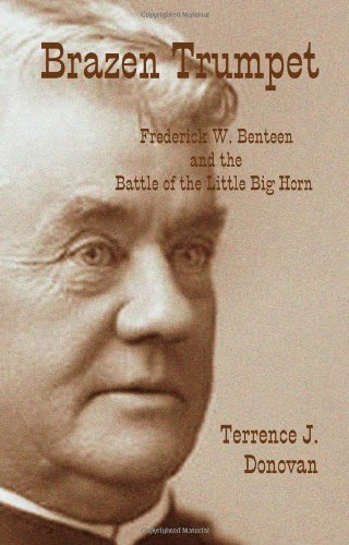 9780615220772: Brazen Trumpet, Frederick W. Benteen and the Battle of the Little Big Horn