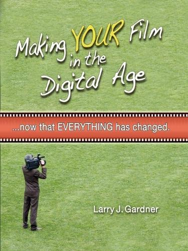 9780615221175: Making Your Film in the Digital Age