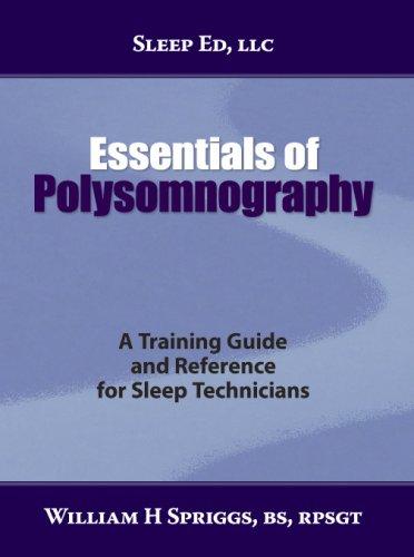 Essentials of Polysomnography: William H Spriggs