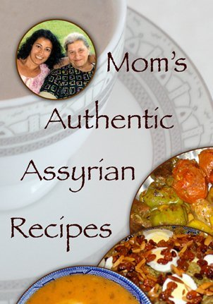 9780615221649: Mom's Authentic Assyrian Recipes Cookbook