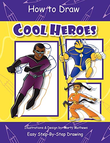 How to Draw Cool Heroes: Marty Mathews