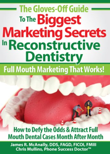 9780615222288: The Biggest Marketing Secrets in Reconstructive Dentistry (The Gloves-Off Guide to)