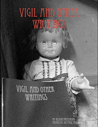 Vigil and Other Writings: Alison Armstrong