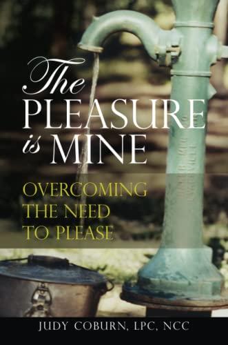 9780615222820: The Pleasure Is Mine: Overcoming the Need to Please