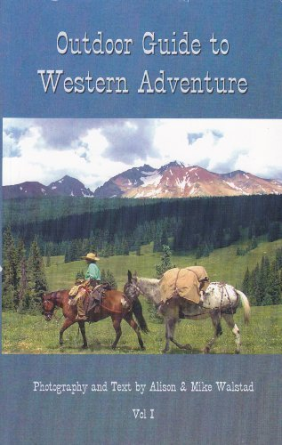 9780615223285: Outdoor Guide to Western Adventure (Volume 1)