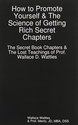 9780615223490: How to Promote Yourself - The Lost Book of Wallace Wattles and the Science of Getting Rich Secret Chapters