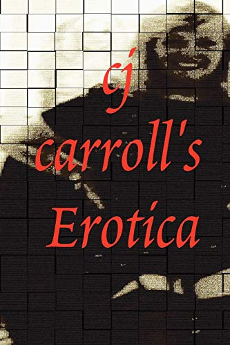 Cj Carrolls Erotica: cj carroll