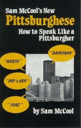 9780615223971: Sam McCool's New Pittsburghese: How to Speak Like a Pittsburgher