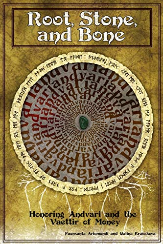 Root, Stone and Bone: Honoring Andvari and: Galina Krasskova, Fuensanta