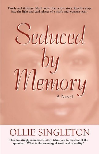 Seduced by Memory: Singleton, Ollie L.