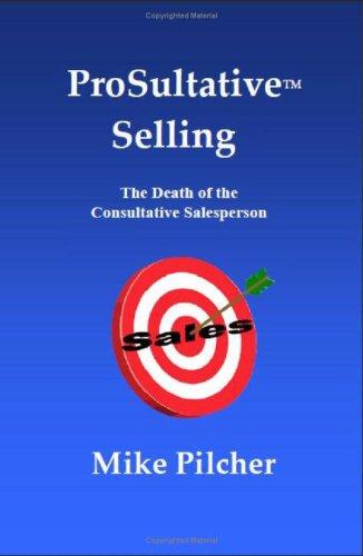 9780615224350: ProSultative Selling - The Death of the Consultative Salesperson