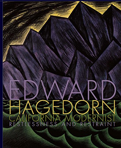 9780615224831: EDWARD HAGEDORN: CALIFORNIA MODERNIST, RESTLESSNESS AND RESTRAINT