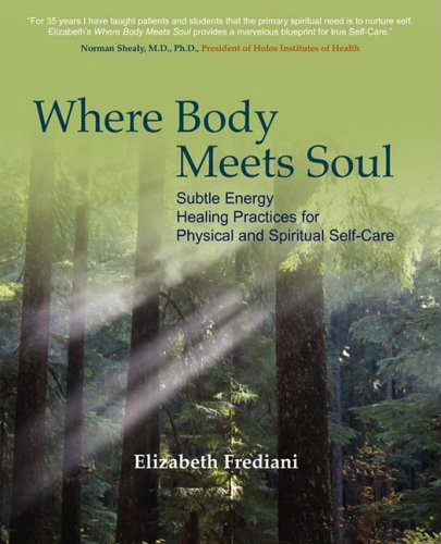 9780615225951: Where Body Meets Soul: Subtle Energy Healing Practices for Physical and Spiritual Self-Care