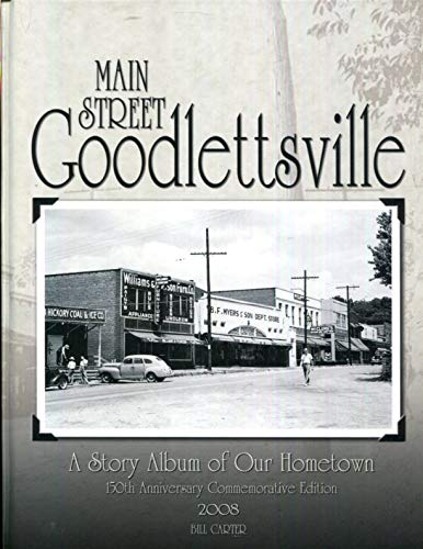 9780615226101: Main Street Goodlettsville: A Story Album of Our Hometown (150th Anniversary Commemorative Edition 2008)