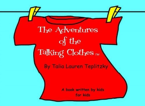 9780615226392: The Adventures of the Talking Clothes: A Book Written by Kids for Kids