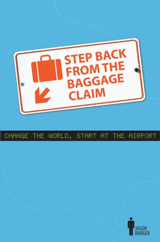 9780615226668: Step Back From The Baggage Claim: Change The World, Start At The Airport