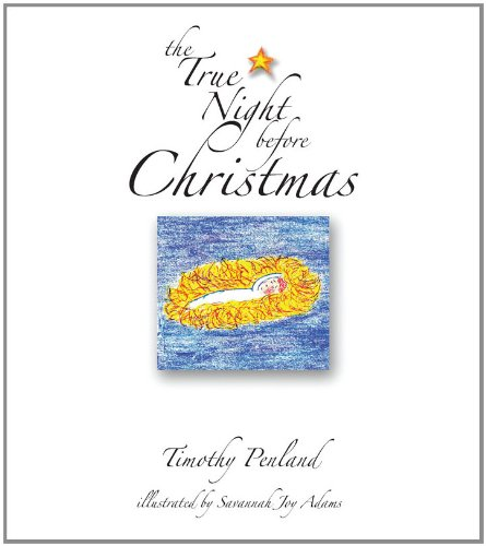 The True Night Before Christmas: Penland, Timothy; Life, Student; Robinson, Adam