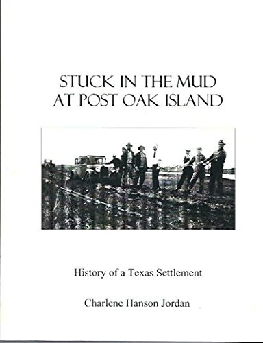 9780615226941: Stuck in the Mud at Post Oak Island: History of a Texas Settlement