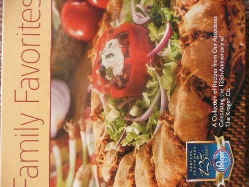 9780615227108: Family Favorites: A Collection of Recipes From Our Associates Celebrating the 125th Anniversary of The Kroger Co.