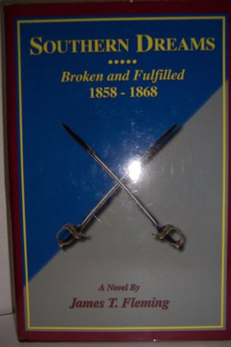 9780615228228: Southern Dreams - broken and Fulfilled 1858-1868