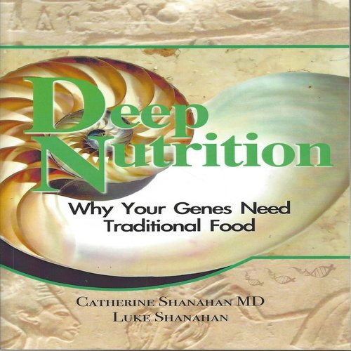 9780615228389: Deep Nutrition: Why Your Genes Need Traditional Food: Volume 1