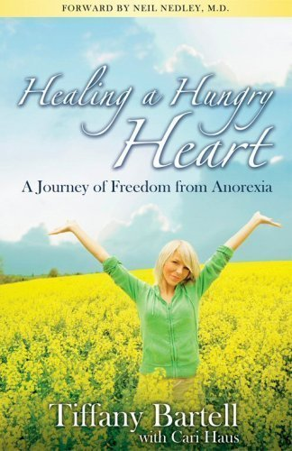 9780615228891: Healing a Hungry Heart, A Journey of Freedom from Anorexia