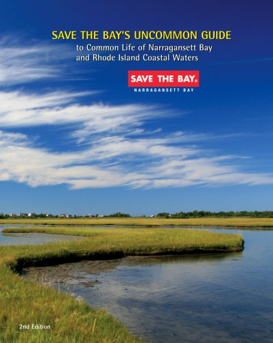 9780615229010: Save The Bay's Uncommon Guide to Common Life of Narragansett Bay and Rhode Island Coastal Waters