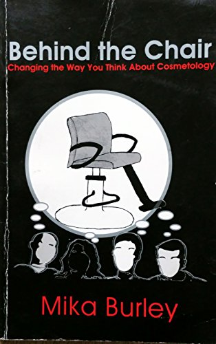 9780615230320: The STYLIST...Behind The Chair Change The Way You Think About Cosmetology