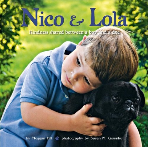 9780615230405: Nico & Lola: Kindness Shared Between a Boy and a Dog