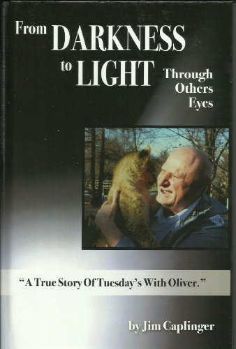 From Darkness to Light Through Others Eyes: Jim caplinger