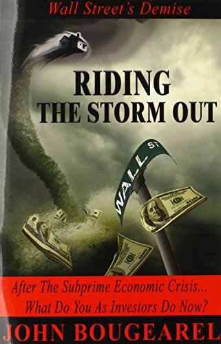 Riding the Storm Out: Wall Street's Demise and Stock Market Crash, After the Subprime ...