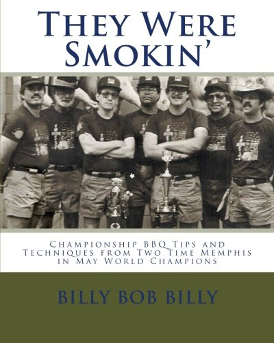 9780615231037: They Were Smokin': Championship BBQ Tips And Techniques From Two Time Memphis In May World Champions