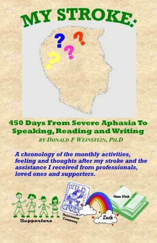9780615231235: My Stroke: 450 Days From Severe Aphasia Speaking, Reading, and Writing