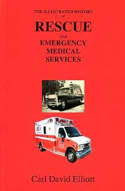 The Illustrated History of Rescue and EMS (9780615231488) by David Elliott
