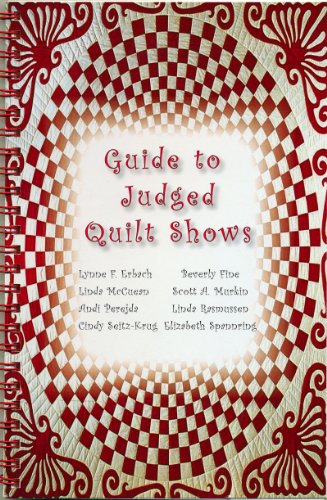 Guide to Judged Quilt Shows: McCuean, Perejda, Seitz-Krug, Fine, Murk