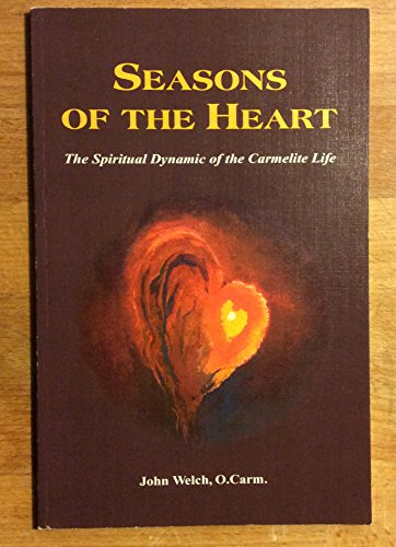 9780615232768: Seasons of the Heart: The Spiritual Dynamic of the Carmelite Life