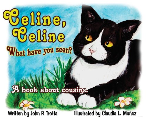 9780615232980: Celine, Celine What Have You Seen? A Book About Cousins