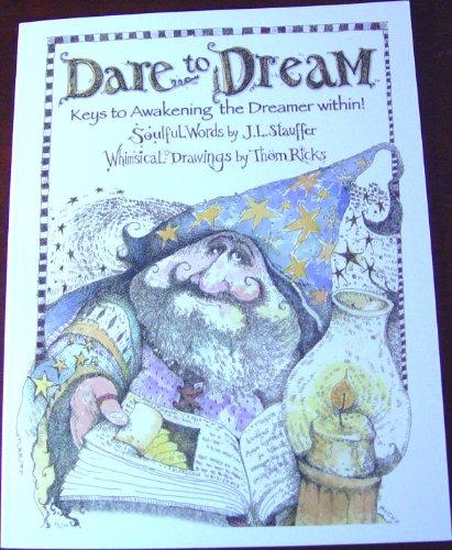9780615233338: Dare to Dream (Keys to Awakening the Dreamer Within!)