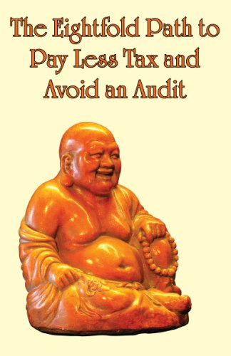 9780615233420: The Eightfold Path to Pay Less Tax and Avoid an Audit