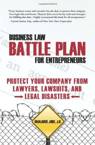 9780615233642: Business Law Battle Plan for Entrepreneurs: Protect Your Company from Lawyers, Lawsuits and Legal Disasters